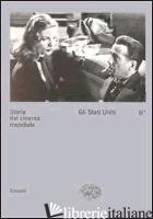 STORIA DEL CINEMA MONDIALE. VOL. 2/1: GLI STATI UNITI - BRUNETTA G. P. (CUR.)