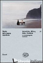 STORIA DEL CINEMA MONDIALE. VOL. 4: AMERICHE, AFRICA, ASIA, OCEANIA. LE CINEMATO - BRUNETTA G. P. (CUR.)