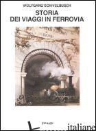 STORIA DEI VIAGGI IN FERROVIA - SCHIVELBUSCH WOLFGANG