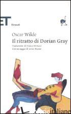 RITRATTO DI DORIAN GRAY (IL) - WILDE OSCAR