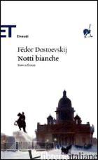 NOTTI BIANCHE. TESTO RUSSO A FRONTE (LE) - DOSTOEVSKIJ FEDOR