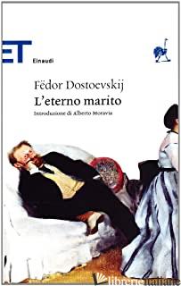 ETERNO MARITO (L') - DOSTOEVSKIJ FEDOR