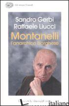 MONTANELLI L'ANARCHICO BORGHESE. LA SECONDA VITA (1958-2001) - GERBI SANDRO; LIUCCI RAFFAELE