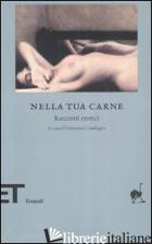 NELLA TUA CARNE. RACCONTI EROTICI - CASALEGNO G. (CUR.)