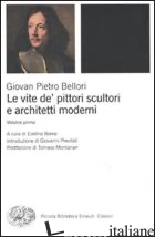 VITE DE' PITTORI, SCULTORI E ARCHITETTI MODERNI (LE) - BELLORI GIOVAN PIETRO; BOREA E. (CUR.)