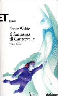 FANTASMA DI CANTERVILLE. TESTO INGLESE A FRONTE (IL) - WILDE OSCAR; LOMBARDI C. (CUR.)
