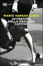 AVVENTURE DELLA RAGAZZA CATTIVA - VARGAS LLOSA MARIO
