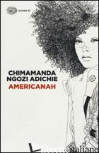 AMERICANAH - ADICHIE CHIMAMANDA NGOZI