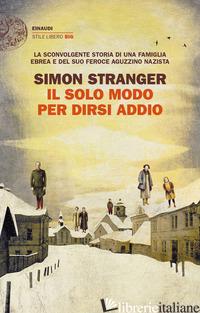 SOLO MODO PER DIRSI ADDIO (IL) - STRANGER SIMON