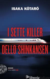 SETTE KILLER DELLO SHINKANSEN (I) - ISAKA KOTARO