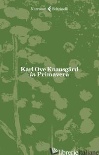 IN PRIMAVERA - KNAUSGARD KARL OVE