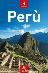 PERU'. NUOVA EDIZ. - DYSON STEPH; HUMPHREYS SARA; OBOLSKY TODD
