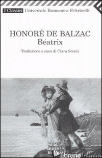BEATRIX - BALZAC HONORE' DE; SERENI C. (CUR.)