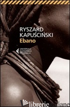 EBANO - KAPUSCINSKI RYSZARD