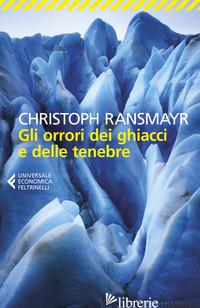 ORRORI DEI GHIACCI E DELLE TENEBRE (GLI) - RANSMAYR CHRISTOPH