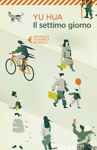 SETTIMO GIORNO (IL) - YU HUA