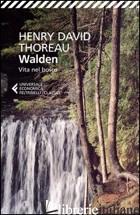 WALDEN. VITA NEL BOSCO - THOREAU HENRY DAVID; PROIETTI S. (CUR.)