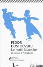 NOTTI BIANCHE-LA CRONACA DI PIETROBURGO (LE) - DOSTOEVSKIJ FEDOR; PRINA S. (CUR.)