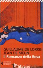 ROMANZO DELLA ROSA (IL) - LORRIS GUILLAUME; JEAN DE MEUN; JEVOLELLA M. (CUR.)