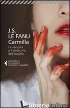 CARMILLA. LA VAMPIRA E IL DETECTIVE DELL'OCCULTO - LE FANU JOSEPH SHERIDAN; SACCHINI S. (CUR.)