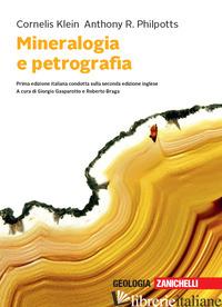 MINERALOGIA E PETROGRAFIA. CON E-BOOK - KLEIN CORNELIS; PHILPOTTS ANTHONY R.; BRAGA R. (CUR.); GASPAROTTO G. (CUR.)
