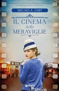 CINEMA DELLE MERAVIGLIE (IL) - JARY MICAELA