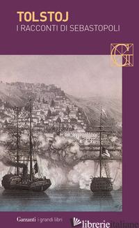RACCONTI DI SEBASTOPOLI (I) - TOLSTOJ LEV; TORNELLERI V. (CUR.)