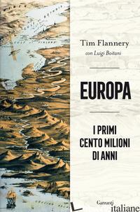EUROPA. I PRIMI CENTO MILIONI DI ANNI - FLANNERY TIM