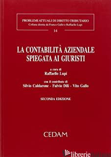 CONTABILITA' AZIENDALE SPIEGATA AI GIURISTI (LA) - LUPI R. (CUR.)