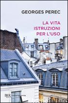 VITA ISTRUZIONI PER L'USO (LA) - PEREC GEORGES