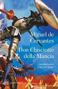 DON CHISCIOTTE DELLA MANCIA - CERVANTES MIGUEL DE; GIANNINI A. (CUR.)