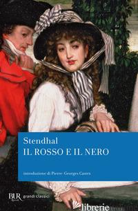 ROSSO E IL NERO (IL) - STENDHAL; CASTEX P. G. (CUR.)