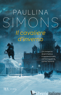 CAVALIERE D'INVERNO (IL) - SIMONS PAULLINA