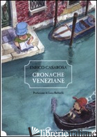 CRONACHE VENEZIANE - CASAROSA ENRICO