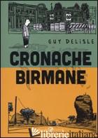 CRONACHE BIRMANE - DELISLE GUY