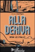 ALLA DERIVA - O'MALLEY BRIAN LEE