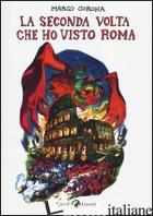 SECONDA VOLTA CHE HO VISTO ROMA (LA) - CORONA MARCO