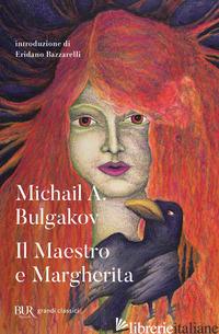 MAESTRO E MARGHERITA (IL) - BULGAKOV MICHAIL