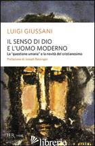 SENSO DI DIO E L'UOMO MODERNO (IL) - GIUSSANI LUIGI