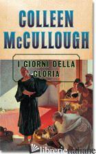 GIORNI DELLA GLORIA (I) - MCCULLOUGH COLLEEN