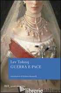 GUERRA E PACE - TOLSTOJ LEV; PACINI SAVOJ L. (CUR.); LUPORINI M. B. (CUR.)