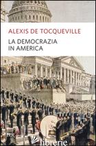 DEMOCRAZIA IN AMERICA (LA) - TOCQUEVILLE ALEXIS DE; CANDELORO G. (CUR.)