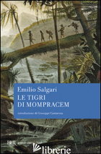 TIGRI DI MOMPRACEM (LE) - SALGARI EMILIO