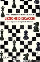 LEZIONE DI SCACCHI - AVERBAKH YURI; BEJLIN MICHAIL