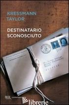 DESTINATARIO SCONOSCIUTO - KRESSMANN TAYLOR KATHERINE