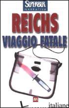 VIAGGIO FATALE - REICHS KATHY