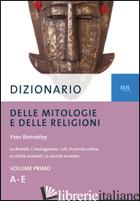DIZIONARIO DELLE MITOLOGIE E DELLE RELIGIONI - BONNEFOY YVES