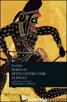 PERSIANI-SETTE CONTRO TEBE-SUPPLICI - ESCHILO
