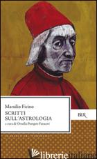 SCRITTI SULL'ASTROLOGIA - FICINO MARSILIO