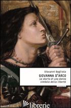 GIOVANNA D'ARCO - BOGLIOLO GIOVANNI